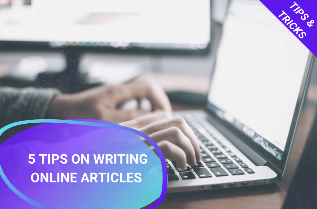 5 tips on writing online articles that people actually want to read